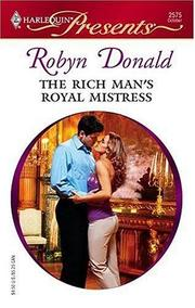 Cover of: The Rich Man's Royal Mistress by Robyn Donald