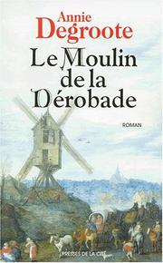 Cover of: Le moulin de la Dérobade