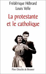 Cover of: La protestante et le catholique