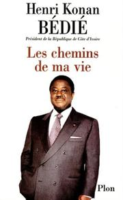 Cover of: Les chemins de ma vie