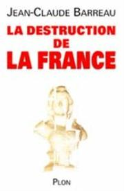 Cover of: La destruction de la France