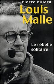 Cover of: Louis Malle, le rebelle solitaire