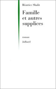 Cover of: Famille et autres supplices