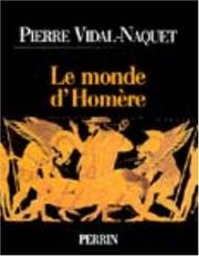 Cover of: Le monde d'Homère | Pierre Vidal-Naquet