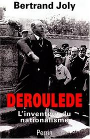 Cover of: Déroulède, l'inventeur du nationalisme français