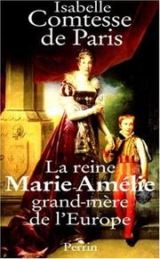 Cover of: La reine Marie-Amélie, grand-mère de l'Europe