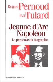 Cover of: Jeanne d'Arc, Napoléon: le paradoxe du biographe