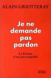 Cover of: Je ne demande pas pardon