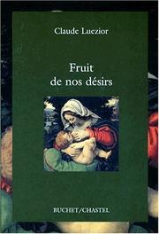 Cover of: Fruit de nos désirs