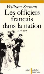 Cover of: Les officiers français dans la nation, 1848-1914