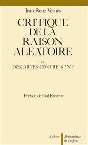 Cover of: Critique de la raison aléatoire, ou, Descartes contre Kant