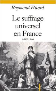 Cover of: Le suffrage universel en France: 1848-1946
