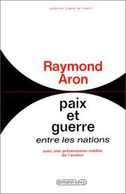 Cover of: Paix et guerre entre les nations: a theory of international relations