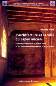 Cover of: L' architecture et la ville du Japon ancien
