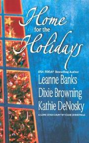 Cover of: Home for the holidays | Leanne Banks, Dixie Browning, Kathie DeNosky.