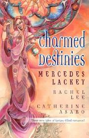 Cover of: Charmed Destinies | Mercedes Lackey, Rachel Lee, Catherine Asaro