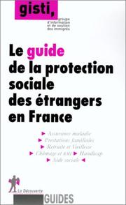 Cover of: Le guide de la protection sociale des étrangers en France