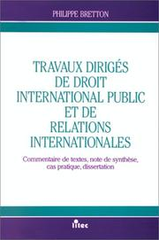 Cover of: Travaux dirigés de droit international public et de relations internationales by Philippe Bretton