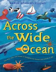 Cover of: Across the Wide Ocean: The Why, How, and Where of Navigation for Humans and Animals at Sea