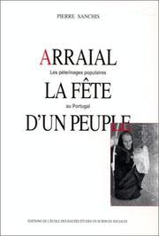 Arraial : la fête d'un peuple by Pierre Sanchis