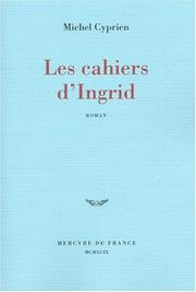 Cover of: Les cahiers d'Ingrid
