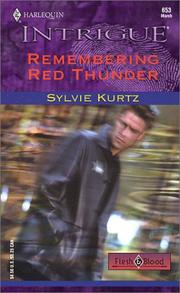 Cover of: REMEMBERING RED THUNDER (FLESH AND BLOOD) (Harlequin Intrigue, No. 653) | Sylvie Kurtz