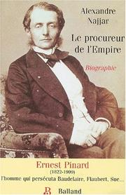 Cover of: Le procureur de l'empire, Ernest Pinard (1822-1909)