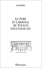 Cover of: Le port et l'arsenal de Toulon sous Louis XIV