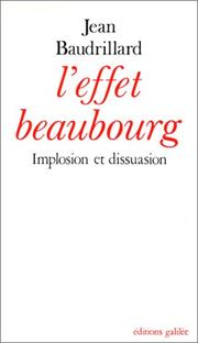 Cover of: L' effet Beaubourg: implosion et dissuasion
