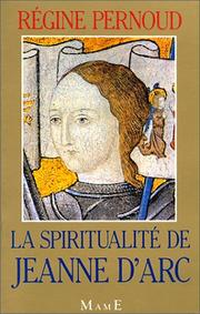 Cover of: La spiritualité de Jeanne d'Arc