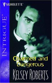 Cover of: Charmed and dangerous | Kelsey Roberts