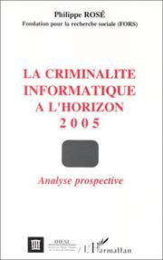 Cover of: La criminalité informatique à l'horizon 2005