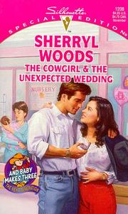 Cover of: Cowgirl And The Unexpected Wedding (And Baby Makes Three: Next Generation) |