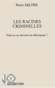 Cover of: Les racines criminelles