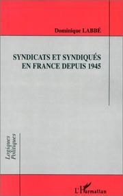 Cover of: Syndicats et syndiqués en France depuis 1945