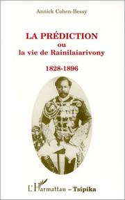 Cover of: La prédiction, ou, La vie de Rainilaiarivony