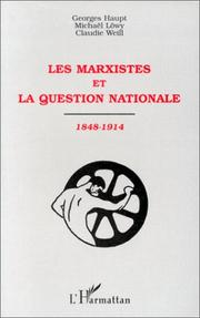 Cover of: Les marxistes et la question nationale, 1848-1914
