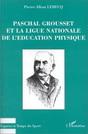 Cover of: Paschal Grousset et la Ligue nationale de l'éducation physique