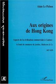 Cover of: Aux origines de Hong Kong