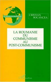 Cover of: La Roumanie, du communisme au post-communisme