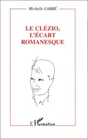 Cover of: Le Clézio, l'écart romanesque