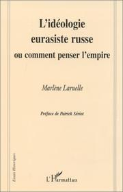Cover of: L' idéologie eurasiste russe, ou, Comment penser l'Empire