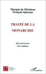 Cover of: Traité de la monarchie (1757-1759)