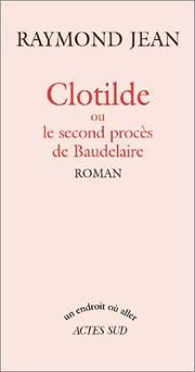 Cover of: Clotilde, ou, Le second procès de Baudelaire