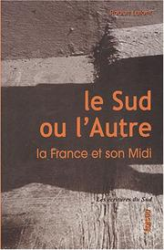 Cover of: Le sud ou L'autre: la France et son Midi