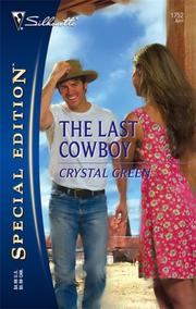 Cover of: The Last Cowboy (Silhouette Special Edition) | Crystal Green