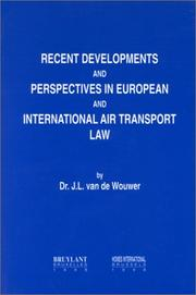 Cover of: Recent developments and perspectives in European and international air transport law