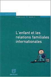 Cover of: L' enfant et les relations familiales internationales