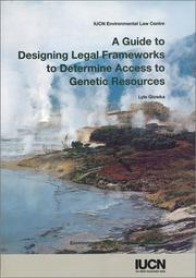 Cover of: A guide to designing legal frameworks to determine access to genetic resources