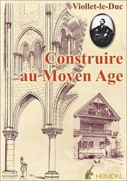 Cover of: Construire Au Moyen Age